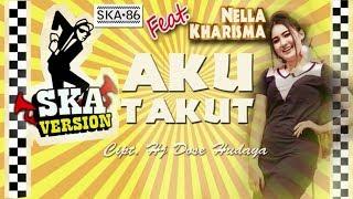 Download lagu Nella Kharisma - Reggae Ska Lirik - Aku Takut (Video Lyrich)