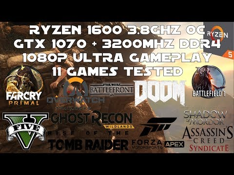 Ryzen 5 1600 + GTX 1070 - 1080p Ultra Gaming Benchmarks - 11 Games