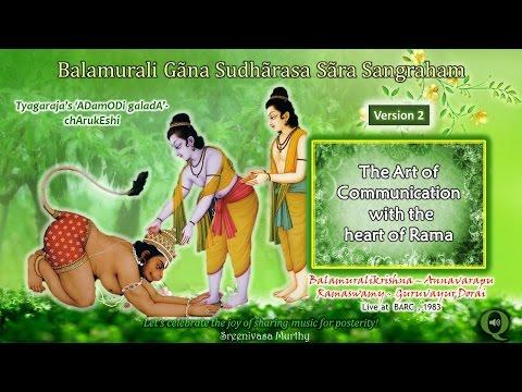 Adamodi galada - Charukeshi -  Version 2 (1983) - The art of communication with the heart of Rama