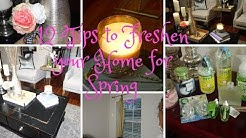 NEW!!! 12 Tips to Freshen your Home for Spring