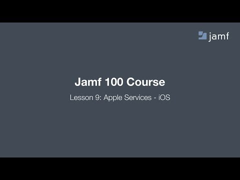 [Lesson 9] Apple Services - iOS - Jamf 100 Course