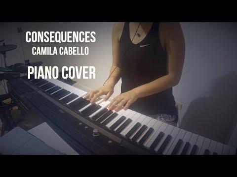 Consequences - Camila Cabello - Piano Cover