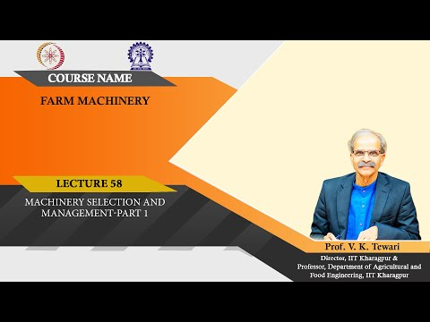 Lecture 58: Machinery Selection and Management-Part 1