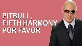 Pitbull Fifth Harmony Por Favor Lyrics.mp3