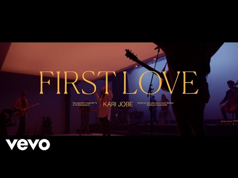 DOWNLOAD: First Love, Embers and Obsession - Kari Jobe (MP3 + Video)