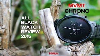MVMT WATCHES - CHRONO ALL BLACK METAL REVIEW 2015 (HD)