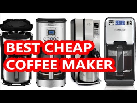 Best Cheap Coffee Maker [2018]