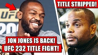 BREAKING! Jon Jones vs Gustafsson 2 OFFICIAL for UFC 232, Cormier being stripped of LHW title