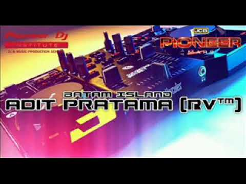 ADIT PRATAMA [RV™] DJ BOOYAH REMIX SPESIAL PARTY LADIES NIGHT BATAM ISLAND 2017