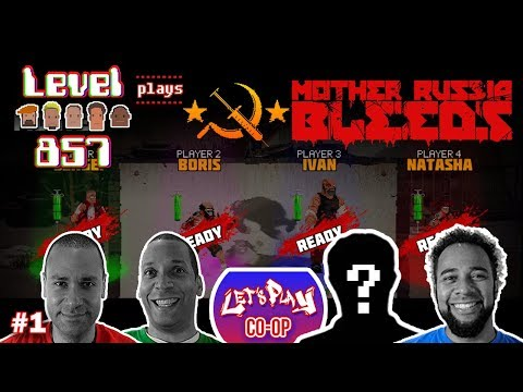 Now It's a Party! | Level 857 - Let's Play Co-op: Mother Russia Bleeds | 4 Player Gameplay | Part 1