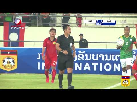 INTERNATIONAL FRIENDLY MATCH 27.03.2018 LAOS 2-2 BANGLADESH