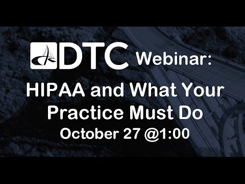 Webinar: HIPAA and What Your Practice Must Do