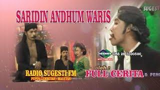SARIDIN ANDHUM WARIS FULL CERITA LIVE RADIO SUGESTI FM  MAGETAN