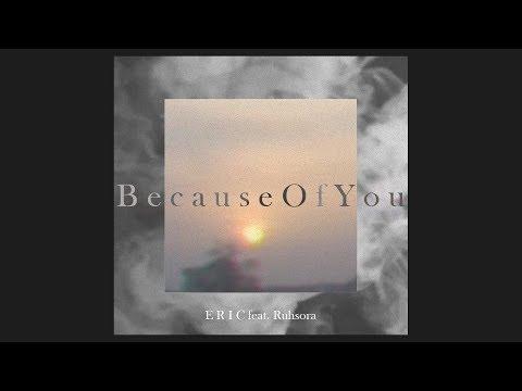 ERIIC feat. Ruhsora - BecauseOfYou (Lyric Video)