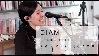 Payung Teduh - Diam (Live Session)