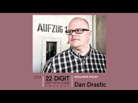 Download 22 Digit Deep Tech House Podcast 003 - Dan Drastic