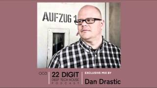 22 Digit Deep Tech House Podcast 003 - Dan Drastic