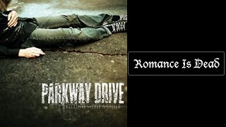 Скачать Parkway Drive Romance Is Dead Lyrics HQ