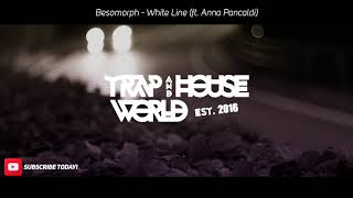 Besomorph - White Line (ft. Anna Pancaldi) [Lyrics]
