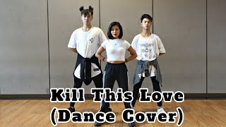BLACKPINK KILL THIS LOVE DANCE COVER