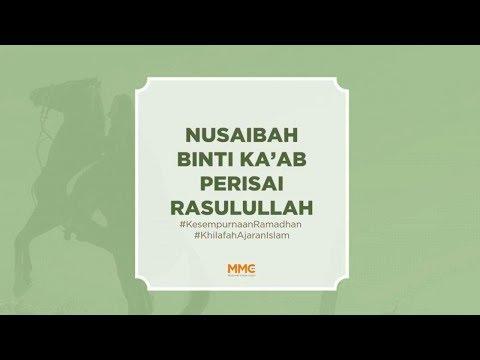 Nusaibah Binti Ka'ab Perisai Rasulullah SAW - Kisah Shahabiyah   MMC Video