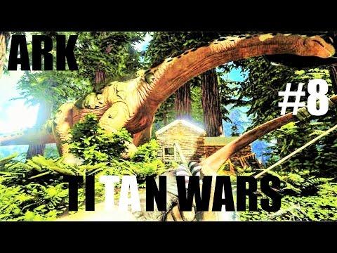 Ark Titan Wars #8 Vormarsch zur 1. Titan Schlacht | Ark Survival Deutsch Lets Play | German Gameplay
