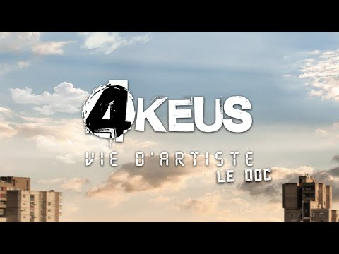 Youtube: 4 Keus – Documentaire album « Vie d'Artiste »