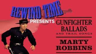REWIND TIME - Marty Robbins Gun Fighter Ballads