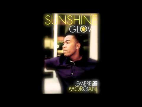 Jemere Morgan-Sunshine Glow (Produced by Llamar Riff Raff Brown and Ruel Moncrieffe)