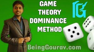GAME THEORY DOMINANCE METHOD l BEINGGOURAV.COM