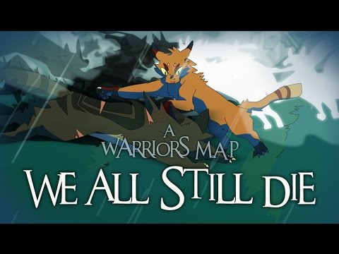 We All Still Die - Complete Warrior Cats M.A.P [HD]