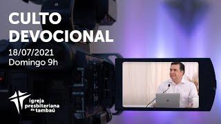 IPTambaú | Culto Devocional (Transmissão Completa) | 18/07/2021