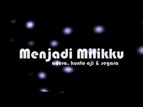 MENJADI MILIKKU - Adera, Kunto aji, Segara  (Kinetic Typography)