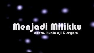 Video MENJADI MILIKKU - Adera, Kunto aji, Segara  (Kinetic Typography) download MP3, MP4, WEBM, AVI, FLV April 2018