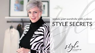 style secrets | update your wardrobe with 5 pieces | style over 50