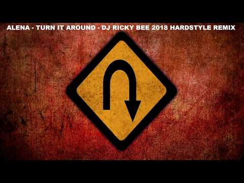 ALENA TURN IT AROUND DJ RICKY BEE 2018 HARDSTYLE REMIX