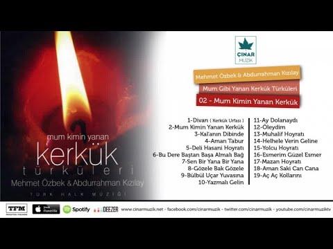 Mehmet Özbek, Abdurrahman Kızılay - Mum Kimin Yanan Kerkük