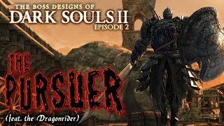 The Pursuer (feat. the Dragonrider) | [blind] | Boss Designs of Dark Souls II ep 2