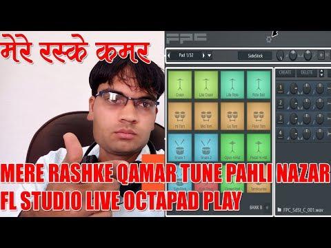 Mere Rashke Qamar Patch FL STUDIO FPC LIVE PLAY OCTAPAD COMPUTER