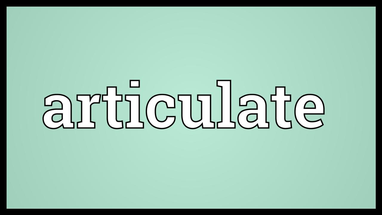 Articulate Meaning