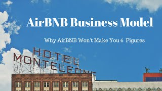 Gambar cover AirBNB Business Model - 5 Reasons AirBNB Will Not Make You Six Figures