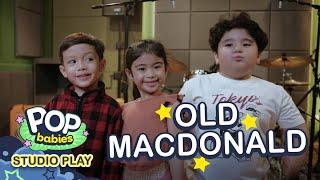 Old Macdonald Had A Farm | Pop Babies: Studio Play