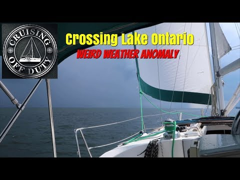 Ep84 Sailing Across Lake Ontario. Pt1.   Weird weather!