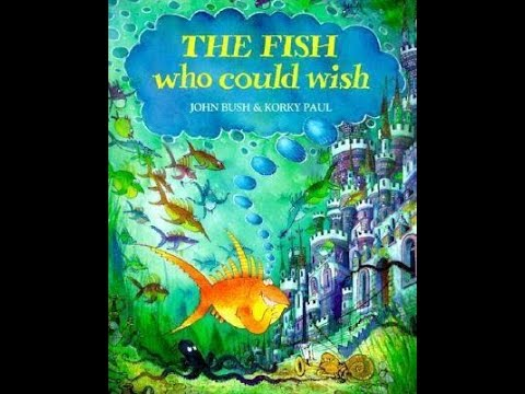 The Fish who could wish by John Bush and Korky Paul