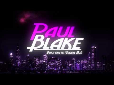 Paul Blake - Dance With Me (Original Mix)