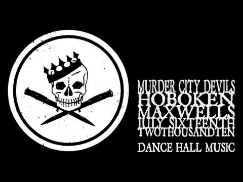Murder city devils dance hall music maxwell s 2010