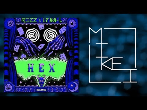 REZZ & 1788-L - H E X [Mikei Mashup]