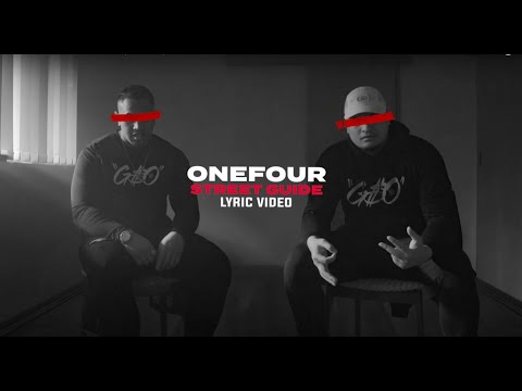 ONEFOUR - STREET GUIDE (PART 01) OFFICIAL LYRIC VIDEO