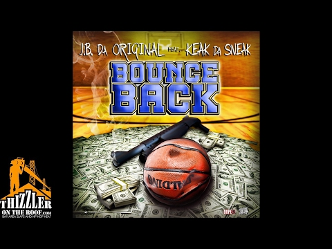 J.B. Da Original ft. Keak Da Sneak -...