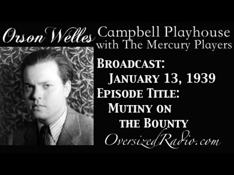 The Mercury Theater on the Air with Orson Welles Radio Show 1939-01-13 Episode: Mutiny on the Bounty
